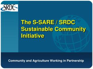 The S-SARE / SRDC Sustainable Community Initiative