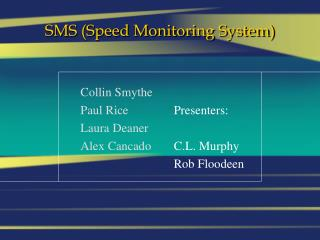 SMS (Speed Monitoring System)