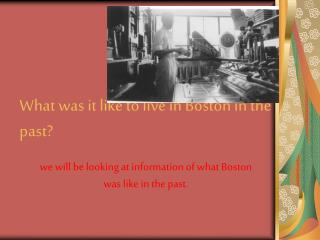 What was it like to live in Boston in the past?