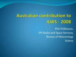 Australian contribution to  ILWS  - 2008