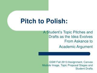 Pitch to Polish: