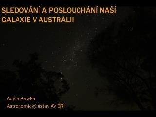 Sledování a poslouchání naší Galaxie v Austrálii