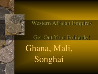 Western African Empires Get Out Your Foldable!