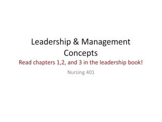 Leadership  Management Concepts Read chapters 1,2, and 3 in the leadership book