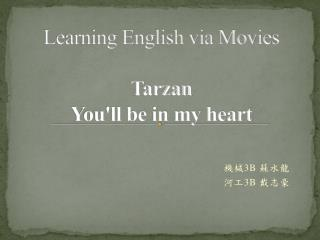 Learning English via Movies Tarzan You'll be in my heart