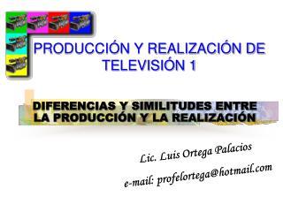 PRODUCCIÓN Y REALIZACIÓN DE TELEVISIÓN 1