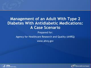 Management of an Adult With Type 2 Diabetes With Antidiabetic Medications: A Case Scenario