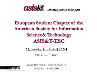 European Student Chapter of the American Society for Information Science& Technology ASIS&T-ESC