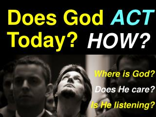 Does God ACT  Today?
