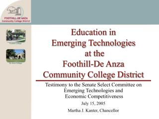 Education in  Emerging Technologies  at the  Foothill-De Anza  Community College District