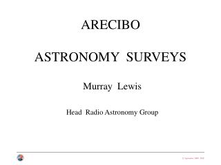 ARECIBO   ASTRONOMY  SURVEYS