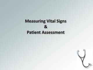 Measuring Vital Signs & Patient Assessment