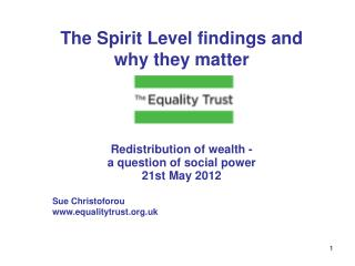 The Spirit Level findings and why they matter Redistribution of wealth -