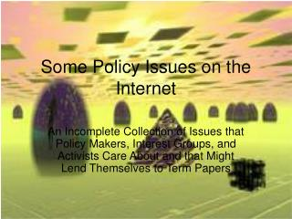 Some Policy Issues on the Internet