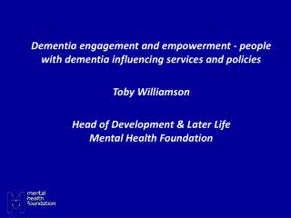 Dementia engagement and empowerment - people with dementia influencing services and policies