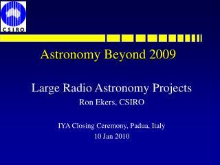 Astronomy Beyond 2009