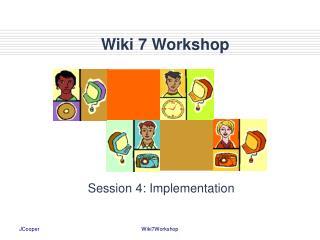 Wiki 7 Workshop