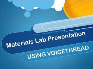 Materials Lab Presentation
