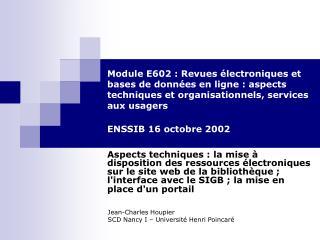 Jean-Charles Houpier SCD Nancy I – Université Henri Poincaré