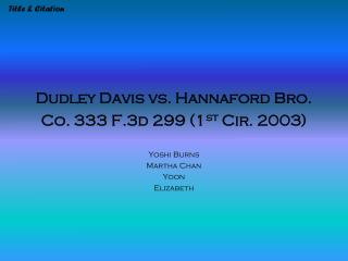 Dudley Davis vs. Hannaford Bro. Co. 333 F.3d 299 (1 st  Cir. 2003)