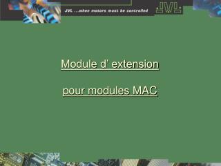 Module d' extension  pour modules MAC