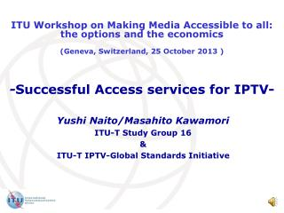 - Successful Access services for IPTV-