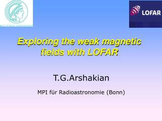 T.G.Arshakian  MPI für Radioastronomie (Bonn)