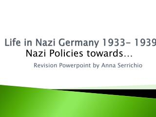 Life in Nazi Germany 1933- 1939
