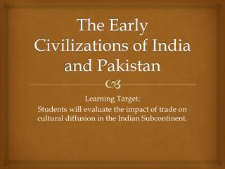 The  E arly Civilizations of India and Pakistan
