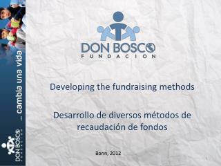 Developing the fundraising methods Desarrollo de diversos métodos de recaudación de fondos
