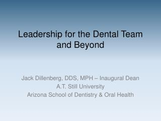 Leadership for the Dental Team and Beyond