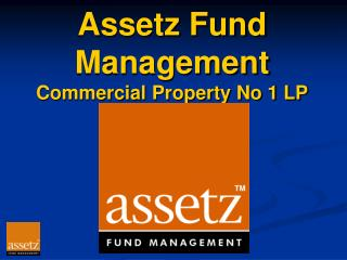 Assetz Fund Management Commercial Property No 1 LP