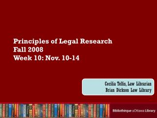 Principles of Legal Research Fall 2008 Week 10: Nov. 10-14