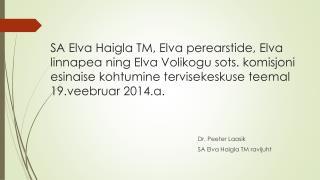 Dr. Peeter Laasik SA Elva  Haigla  TM  ravijuht