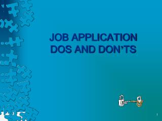 JOB APPLICATION  DOS AND DON ' TS