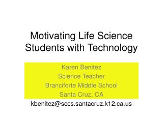 Motivating Life Science Students with Technology