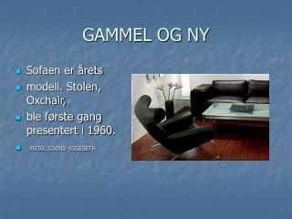 GAMMEL OG NY