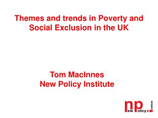 Themes and trends in Poverty and Social Exclusion in the UK