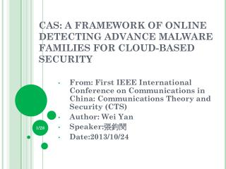 CAS: A FRAMEWORK OF ONLINE DETECTING ADVANCE MALWARE FAMILIES FOR CLOUD-BASED SECURITY