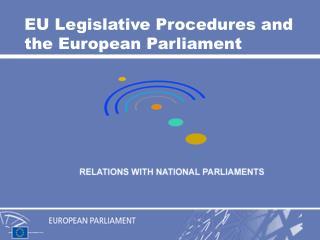 EU Legislative Procedures and the European Parliament