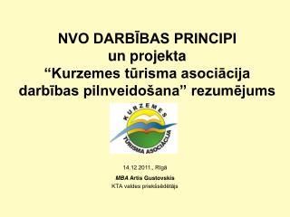 """NVO DARBĪBAS PRINCIPI un projekta  """"Kurzemes tūrisma asociācija darbības pilnveidošana"""" rezumējums"""