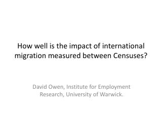How well is the impact of international migration measured between Censuses?