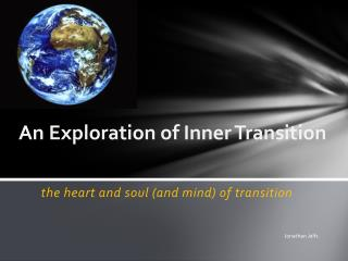 An Exploration of Inner Transition