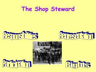 The Shop Steward