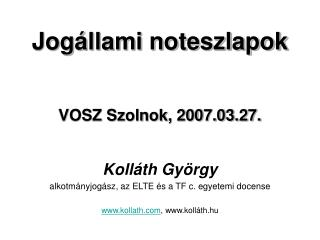 Jogállami noteszlapok VOSZ Szolnok, 2007.03.27.