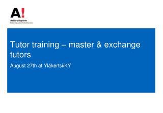 Tutor  training  –  master  &  exchange tutors