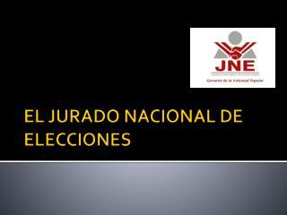 EL JURADO NACIONAL DE ELECCIONES
