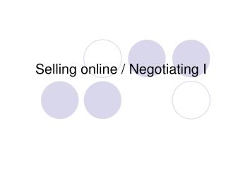 Selling online / Negotiating I