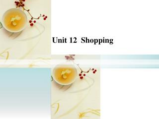 Unit 12  Shopping
