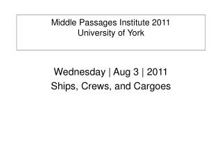 Middle Passages Institute 2011 University of York